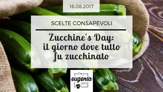 Zucchine's day